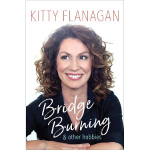 Kitty Flanagan - Bridge Burning and Other Hobbies product photo